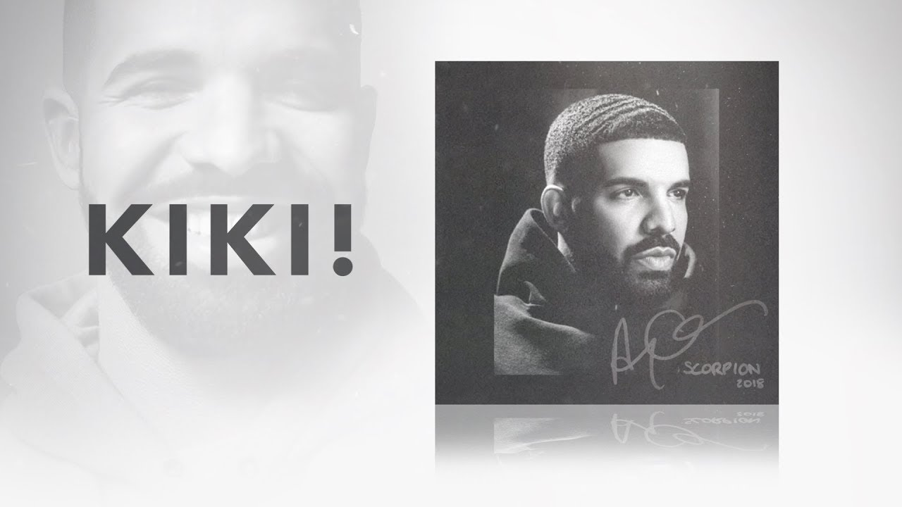 kiki - Drake in my feeling